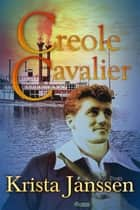 Creole Cavalier ebook by Krista Janssen