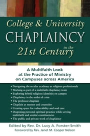 College & University Chaplaincy in the 21st Century - A Multifaith Look at the Practice of Ministry on Campuses across America ebook by Rev. Dr. Lucy A. Forster-Smith,Rev. Janet M. Cooper Nelson