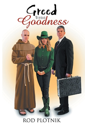Greed Versus Goodness ebook by Rod Plotnik