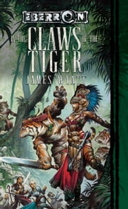 In the Claws of the Tiger - War-Torn, Book 3 ebook by James Wyatt