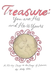 Treasure: You Are His And He Is Yours ebook by Ruthy Hobbs
