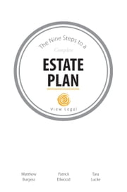 Nine Steps to a Complete Estate Plan ebook by Matthew Burgess