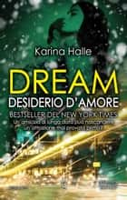 Dream. Desiderio d'amore eBook by Karina Halle