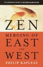 Zen - Merging of East and West ebook by Roshi P. Kapleau