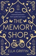 The Memory Shop ebook by Ella Griffin