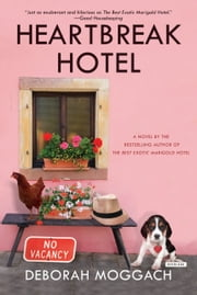 Heartbreak Hotel - A Novel ebook by Deborah Moggach