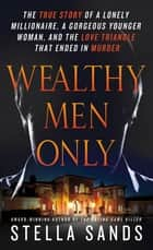 Wealthy Men Only ebook by Stella Sands