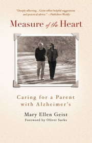 Measure of the Heart - A Father's Alzheimer's, A Daughter's Return ebook by Mary Ellen Geist