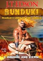 Bunduki 2: Bunduki and Dawn ebook by J.T. Edson