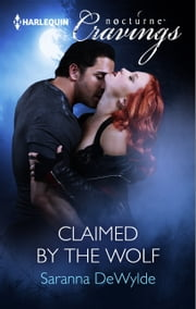 Claimed by the Wolf ebook by Saranna DeWylde