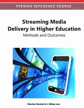 Streaming Media Delivery in Higher Education - Methods and Outcomes ebook by