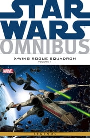 Star Wars Omnibus - X‐Wing Rouge Squadron Vol. 1 ebook by Haden Blackman,Michael A. Stackpole,Mike Baron