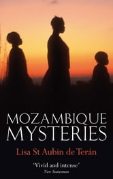 Mozambique Mysteries ebook by Lisa St. Aubin De Teran