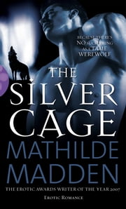 The Silver Cage ebook by Mathilde Madden