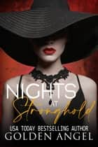 Nights at Stronghold - Stronghold Doms Boxset, #2 ebook by Golden Angel