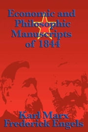 Economic and Philosophic Manuscripts of 1844 ebook by Karl Marx
