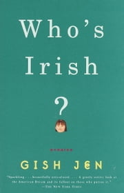Who's Irish? - Stories ebook by Gish Jen