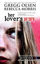 Her Lover's Wife (Colorado, Notorious USA) ebook by