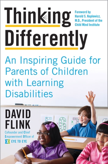 Thinking Differently - An Inspiring Guide for Parents of Children with Learning Disabilities eBook by David Flink