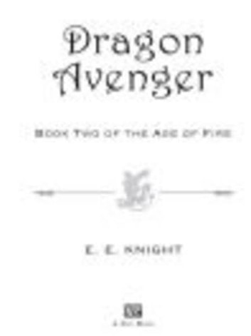 Dragon Avenger - Book Two of the Age of Fire ebook by E.E. Knight