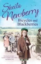 Bicycles and Blackberries ebook by Sheila Newberry