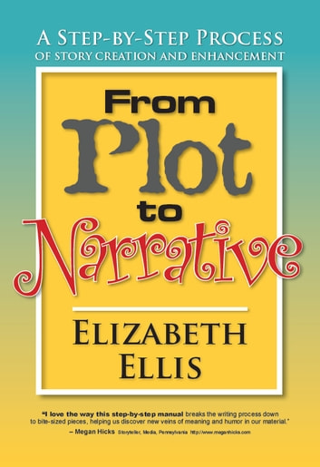From Plot to Narrative ebook by Elizabeth Ellis
