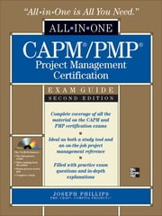 CAPM/PMP Project Management Certification All-in-One Exam Guide, Second Edition ebook by Joseph Phillips