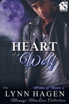 Heart of a Wolf ebook by Lynn Hagen