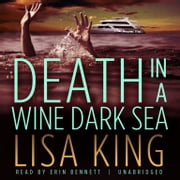 Death in a Wine Dark Sea audiobook by Lisa King