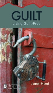 Guilt ebook by June Hunt