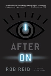 After On - A Novel of Silicon Valley ebook by Rob Reid