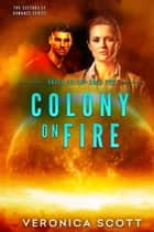 Colony on Fire - Haven Colony Book Two ebook by Veronica Scott