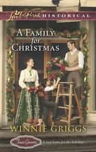 A Family for Christmas (Mills & Boon Love Inspired Historical) (Texas Grooms (Love Inspired Historical), Book 3) eBook by Winnie Griggs