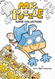 Mr. Puzzle Super Collection! ebook by Chris Eliopoulos,Chris Eliopoulos