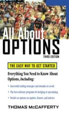 All About Options, 3E ebook by Thomas McCafferty