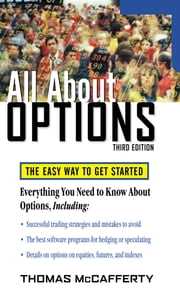 All About Options, 3E - The Easy Way to Get Started ebook by Thomas McCafferty