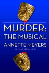 Murder: The Musical ebook by Annette Meyers