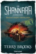 Die Shannara-Chroniken - Das Schwert der Elfen. Teil 1 - Roman eBook by Terry Brooks, Tony Westermayr