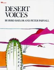 Desert Voices - with audio recording ebook by Byrd Baylor,Peter Parnall