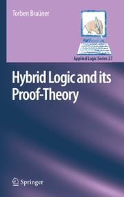 Hybrid Logic and its Proof-Theory ebook by Torben Braüner