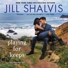 Playing for Keeps - A Heartbreaker Bay Novel Áudiolivro by Jill Shalvis, Vivienne Leheny