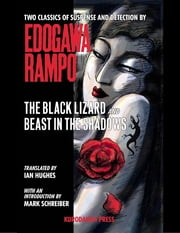 The Black Lizard and Beast In the Shadows ebook by Rampo Edogawa