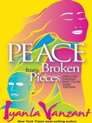 Peace from Broken Pieces ebook by Iyanla Vanzant