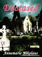 Deceased ebook by Annemarie Nikolaus