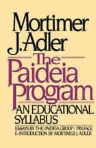Paideia Program ebook by Mortimer J. Adler