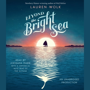 Beyond the Bright Sea audiobook by Lauren Wolk