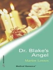 Dr. Blake's Angel ebook by Marion Lennox