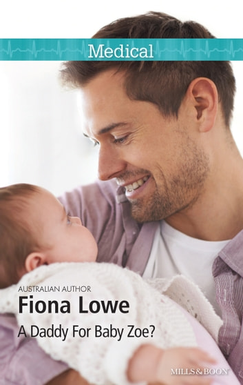 A Daddy For Baby Zoe? ebook by Fiona Lowe