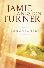 Suncatchers ebook by Jamie Langston Turner