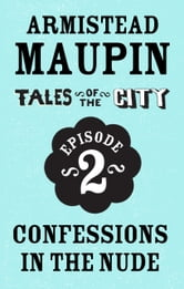 Tales of the City Episode 2: Confessions in the Nude ebook by Armistead Maupin